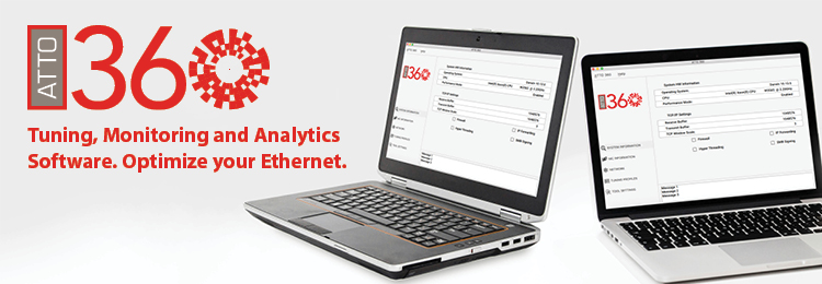 ATTO 360™ Tuning, Monitoring and Analytics Software. Optimize your Ethernet.