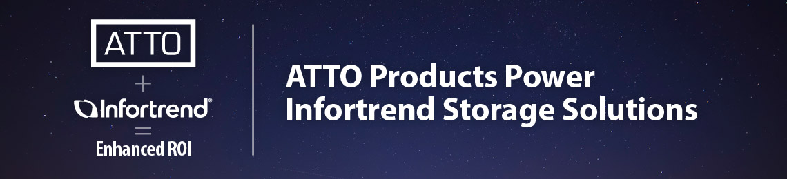 ATTO Products Power Infortrend Storage Solutions
